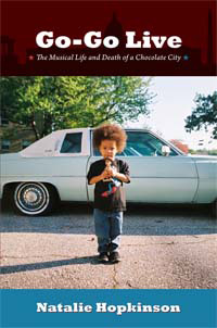 Cover of Go-Go Live: The Musical Life and Death of a Chocolate City.