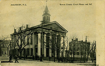 Rowan County Court House and Jail, Salisbury, North Carolina, circa 1905-1915. Courtesy of the Durwood Barbour Collection of North Carolina Postcards, North Carolina Collection, University of North Carolina at Chapel Hill.