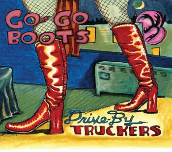 Cover of the Drive-by Truckers' Go-Go Boots, 2011.