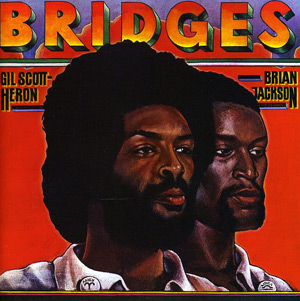 """Cover of Gil Scott-Heron's Bridges, 1977. This album featured several songs that grappled with questions surrounding black southern identity, most notably, """"Hello Sunday! Hello Road!"""" """"Delta Man,"""" and """"95 South: All of the Places We've Been."""""""