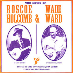 Smithsonian Folkways, The Music of Roscoe Holcomb and Wade Ward