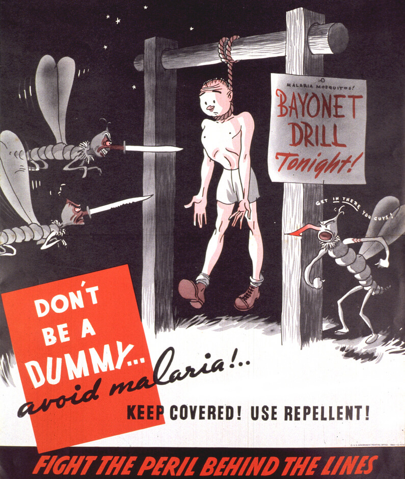 Don't be a dummy... Avoid malaria! Keep covered! Use repellent, 1944. Courtesy of Flickr user National Library of Medicine. Image is in public domain.