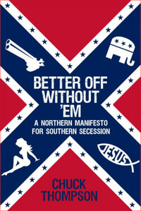 Cover of Better Off without 'Em: A Northern Manifesto for Southern Secession