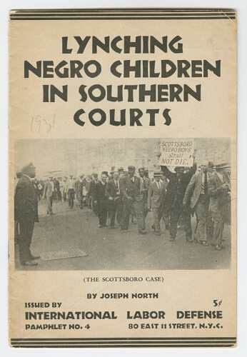"A printed pamphlet cover with a black and white photograph of protestors, one holding a sign reading, ""The Scottsboro Negro Boys will not die."" The cover of the pamphlet reads, ""Lynching Negro Children in Southern Courts (The Scottsboro Case) by Joseph North, issued by International Labor Defense."""