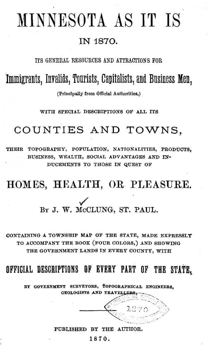Cover page of J.W. McClung's Minnesota as it is in 1870, (St. Paul, Minnesota, 1870). Courtesy of the Library of Congress General Collections and Rare Book and Special Collections Division, loc.gov/resource/lhbum.01092/?sp=1.