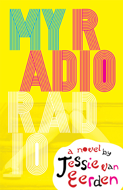 Bright yellow, blue, red, and pink book cover of Jessie van Eerden's My Radio Radio.