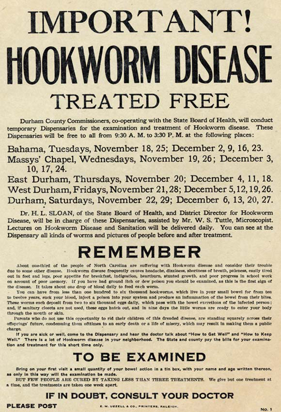 Hookworm Treatment broadside, Durham, North Carolina, ca. 1913. Broadside by Durham County Board of Commissioners. Published by E.M. Uzzell & Co. Courtesy of Documenting the American South, University Library, University of North Carolina at Chapel Hill.