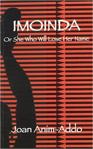 The cover to Joan Anim-Addo's Imoinda: Or She Who Will Lose Her Name (London: Mango Publishing, 2008).