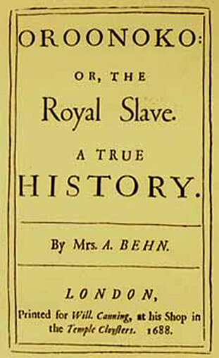 The cover to the 1688 first edition of Aphra Behn's Oroonoko: Or, The Royal Slave, A True History.