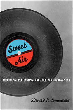 Cover of Sweet Air: Modernism, Regionalism, and American Popular Song