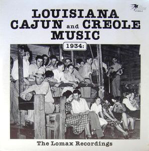 Cover of Louisiana Cajun and Creole Music, 1934: The Lomax Recordings (Swallow Records, 1987).