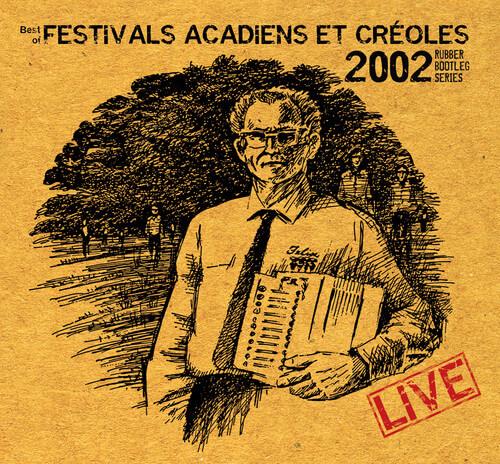 Cover of Best of Festivals Acadiens Et Créoles: 2002 Live Rubber Bootleg Series (Valcour Records, 2011).