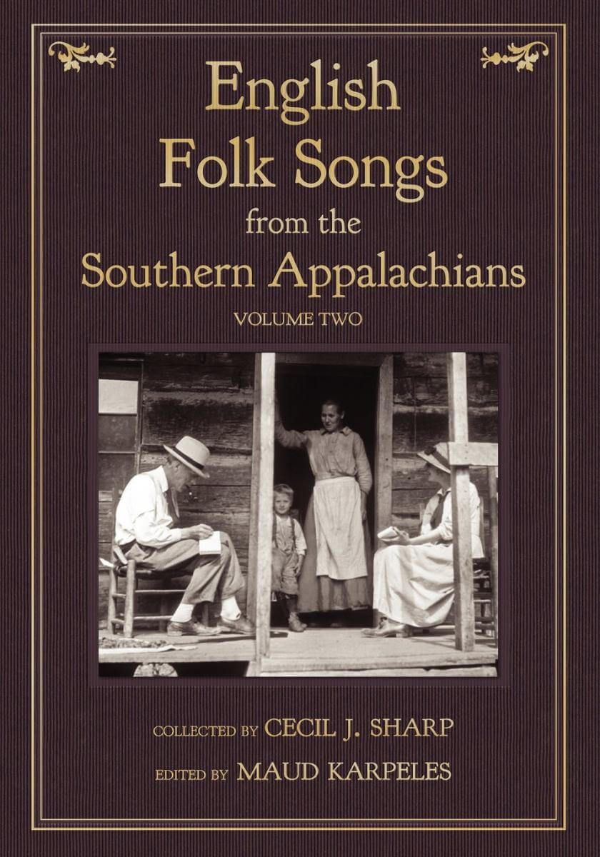 Cover of Cecil J. Sharp and Maud Karpeles's English Folk Songs from the Southern Appalachians (Northfield, Minnesota: Loomis House Press, 2012).