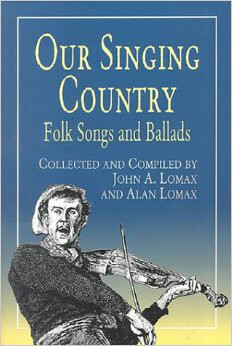 Cover of John A. and Alan Lomax's Our Singing Country: Folk Songs and Ballads (Mineola, New York: Dover Publications, 1941, 2000).