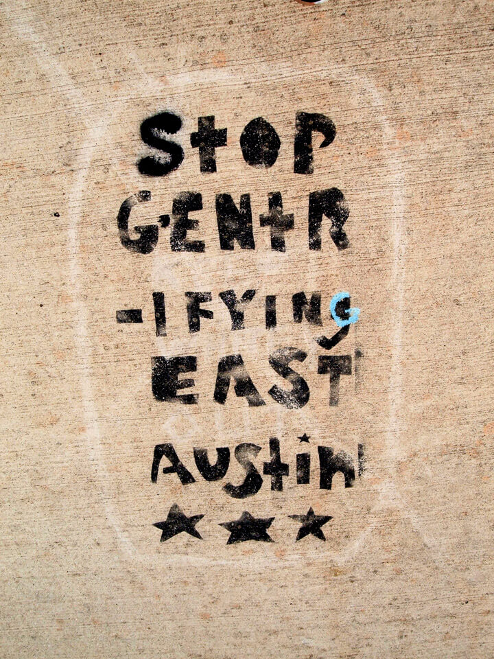 Stop Gentrifying East Austin, Austin, Texas, April 2, 2006. Photograph by Flickr user John Crossley (CC BY-NC-SA 2.0).