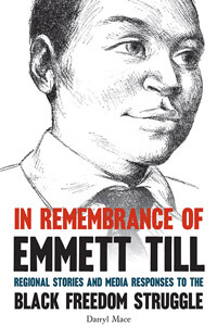 Book cover of In Remembrance of Emmett Till: Regional Stories and Media Responses to the Black Freedom Struggle