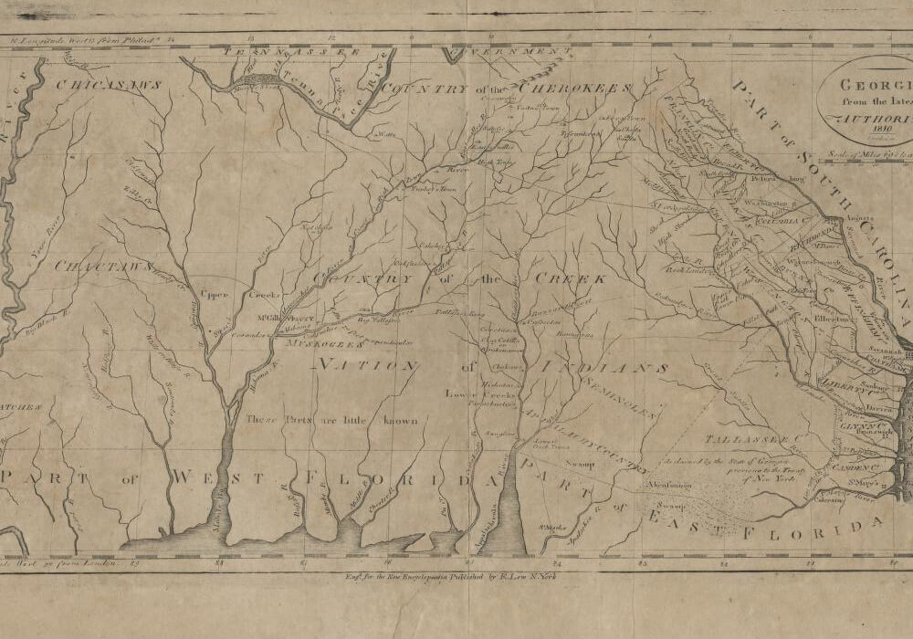 Georgia from the latest authorities, 1810. Map by John Scoles. Originally published in John Low's A New and Complete Encyclopedia, Vol. 4, p. 64. Courtesy of the University of Georgia Hargrett Rare Book and Manuscript Library, hmap.libs.uga.edu/hmap/view?docId=hmap/hmap1810g4.xml.