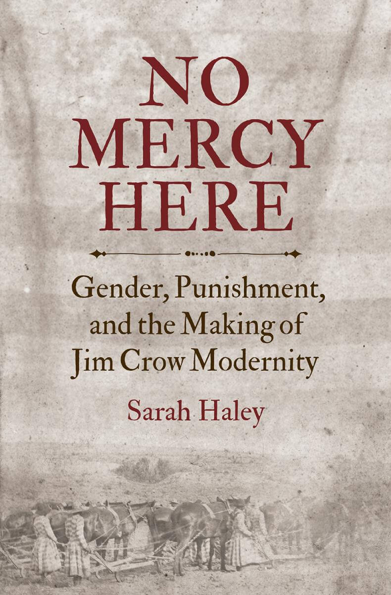 Cover, No Mercy Here: Gender, Punishment, and the Making of Jim Crow Modernity