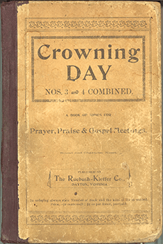 Front cover of Crowning Day (Dayton, VA: Ruebush-Kieffer, 1900). Courtesy of Douglas Harrison. At the end of the nineteenth century and into the first three decades of the twentieth century, southern white gospel was dominated by convention singings that relied on the regular release of small octavo shape-note songbooks such as Crowning Day.