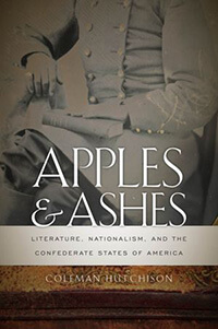 Cover of Apples and Ashes: Literature, Nationalism, and the Confederate States of America