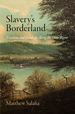Cover of Slavery's Borderland: Freedom and Bondage Along the Ohio River.