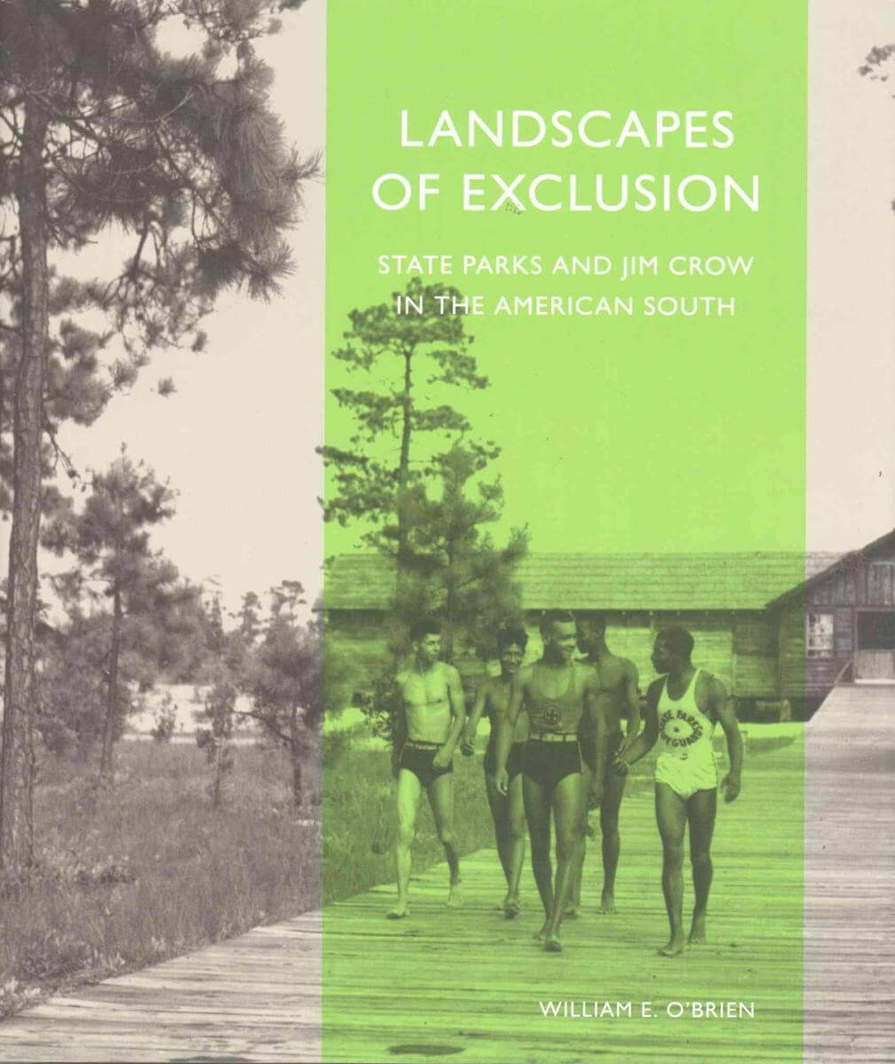 Cover, Landscapes of Exclusion: State Parks and Jim Crow in the American South.
