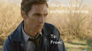 A post from True Detective Valentines, a fan tumblr that creates valentines inspired by the show, 2014. http://truedectivevalentines.tumblr.com.