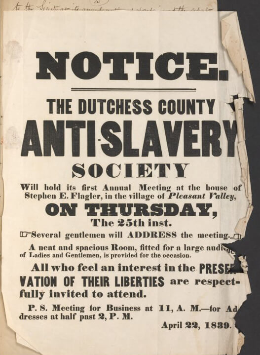 Dutchess County Anti-Slavery Society notice, April 22, 1839. Pleasant Valley, New York. Courtesy of the New York Public Library Manuscripts and Archives Division, digitalcollections.nypl.org/items/620a1a3f-1f80-4bd1-e040-e00a18060c9d.