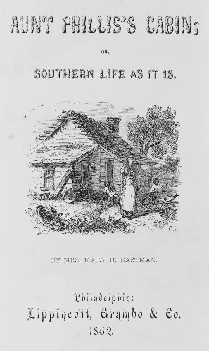 Title page of anti-tom novel Aunt Phillis's Cabin, Philadelphia, Pennsylvania, 1852. Book by Mary H. Eastman. Published by Lippincott, Grambo & Co. Courtesy of the Library of Congress Prints and Photographs Division, loc.gov/resource/cph.3c07753.