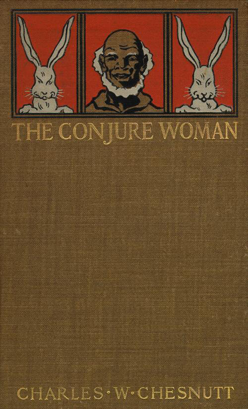 Cover of The Conjure Woman, a satire of plantation fiction (Houghton, Mifflin and Company, 1899).