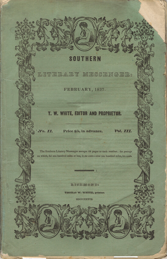 Cover to the Southern Literary Messenger, published in Richmond, Virginia. Edited and published by Thomas W. White, February, 1837. Courtesy of Wikimedia Commons.