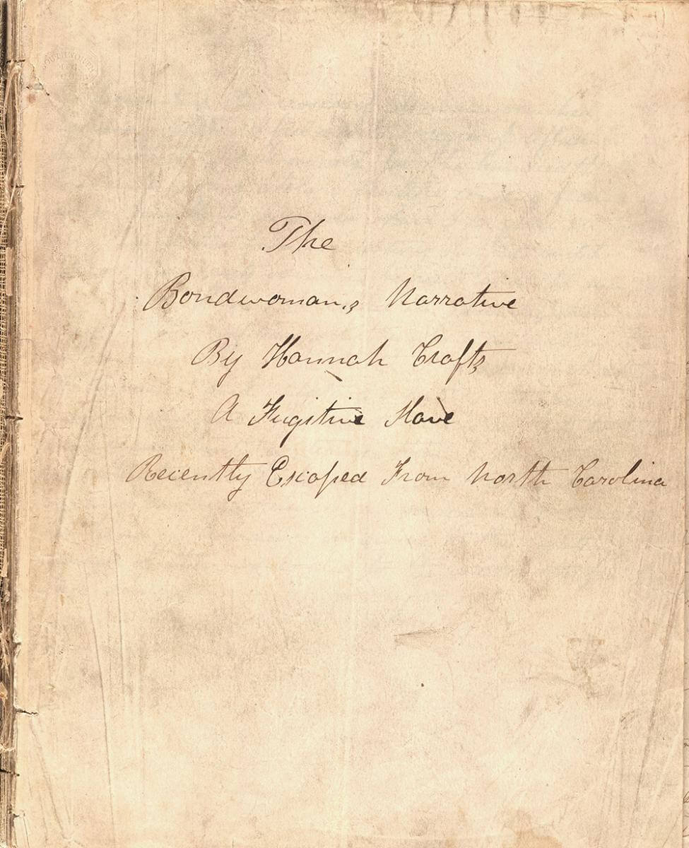 Title page of The Bondwoman's Narrative, ca. 1853–1861. Manuscript by Hannah Crafts. Courtesy of the Yale University Beinecke Rare Book & Manuscript Library, brbl-zoom.library.yale.edu/viewer/1010677.