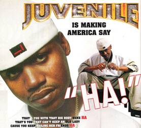 """Promotional image for Juvenile's bounce-flavored song """"Ha!"""" from 400 Degreez. (Cash Money Records, 1998)."""