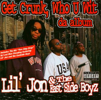 Album cover for Get Crunk, Who U Wit: da album by Lil Jon & The East Side Boyz. (Ichiban Records, 1997).