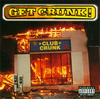 Album cover for Get Crunk! by Club Crunk. (Tommy Boy Music, 1999).