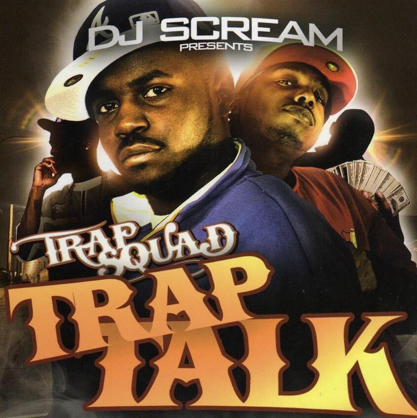Album cover for Trap Squad: Trap Talk by DJ Scream. (2006).