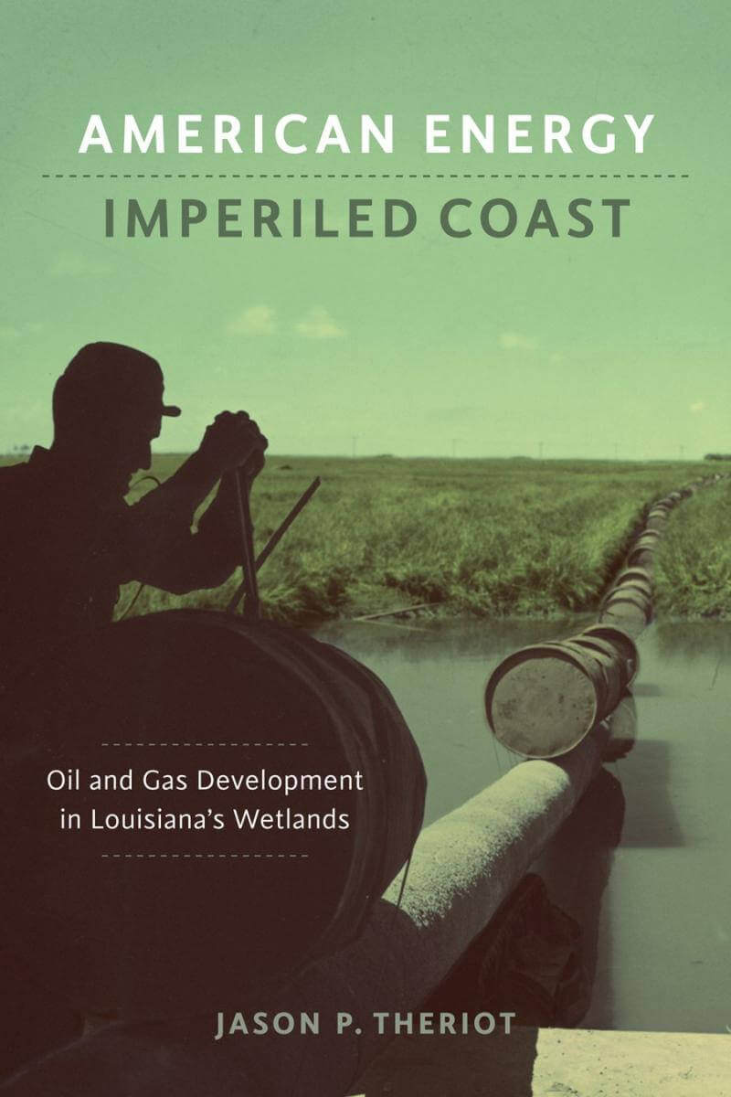 Cover of American Energy, Imperiled Coast: Oil and Gas Development in Louisiana's Wetlands