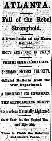 News of Sherman's capture of Atlanta on September 2, 1864 electrified the North, New York Times, September 3, 1864.