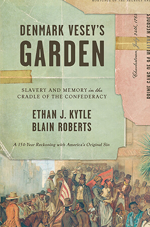 Cover, Denmark Vesey's Garden: Slavery and Memory in the Cradle of the Confederacy