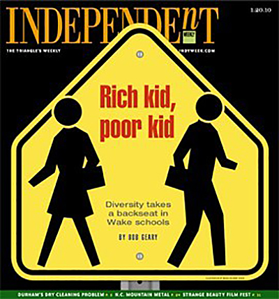 "Cover of the Independent Weekly vol. 27, no.3, January 20–27, 2010. Featuring Bob Geary's ""Rich kid, poor kid: Diversity takes a backseat in Wake schools."""