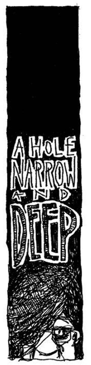 """A hole narrow and deep."" © Robert Gipe, 2015. Originally published in Trampoline (Athens: Ohio University Press, 2015), 33. This material is used by permission of Ohio University Press, www.ohioswallow.com."