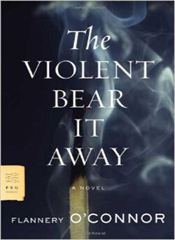 The cover of the 2007 paperback edition of O'Connor's second and final novel, The Violent Bear it Away.