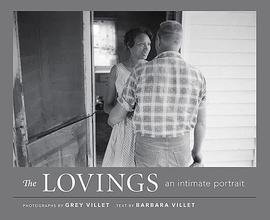 Cover to Grey and Barbara Villet's The Lovings: An Intimate Portrait (New York: Princeton Architectural Press, 2017).