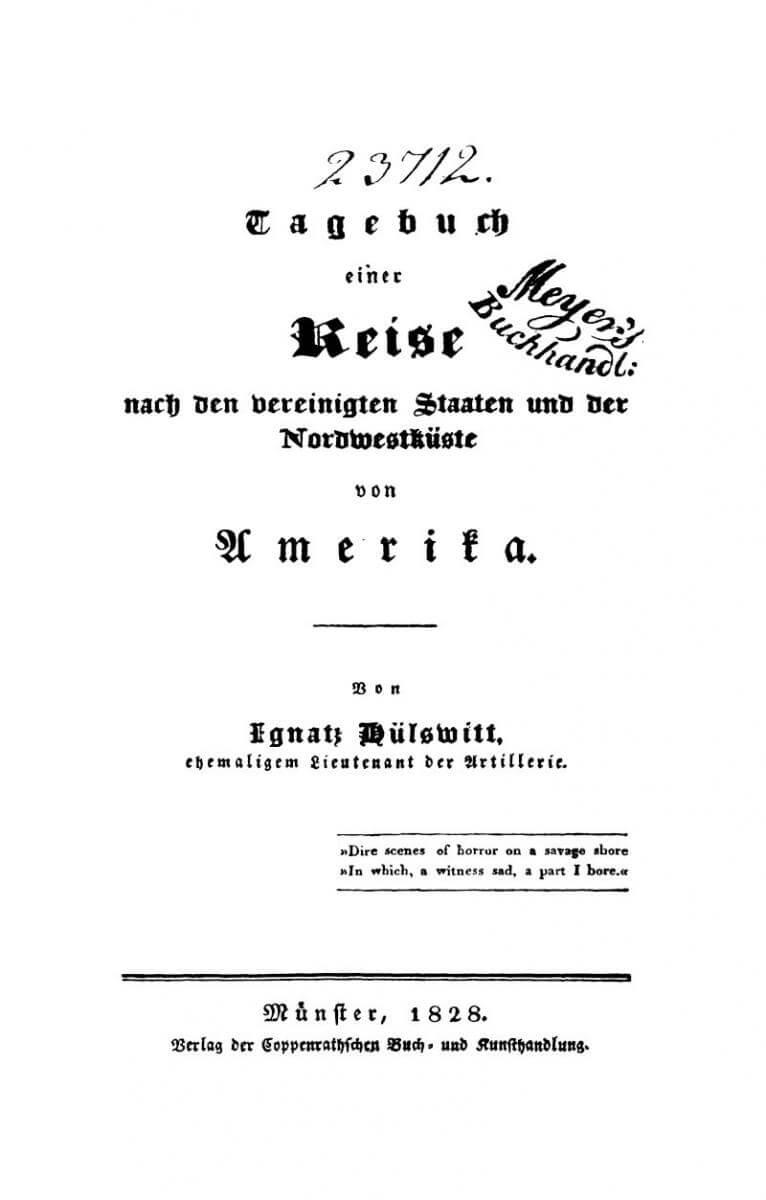 Title page of Ignatz Hülswitt's Tagebuch einer Reise nach den Vereinigten Staaten und der Nordwestküste von Amerika, (Münster, Germany: Coppenrathschen Buch und Kunsthandlung, 1828). Courtesy of Göttinger Digitalisierungszentrum.