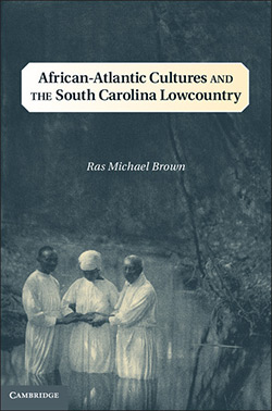 Cover of African-Atlantic Cultures and the South Carolina Lowcountry