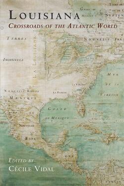 Louisiana: Crossroads of the Atlantic World book cover.