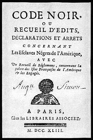Code noir, enacted by Louis XIV in 1685. 1743 re-edition courtesy of Wikimedia Commons.